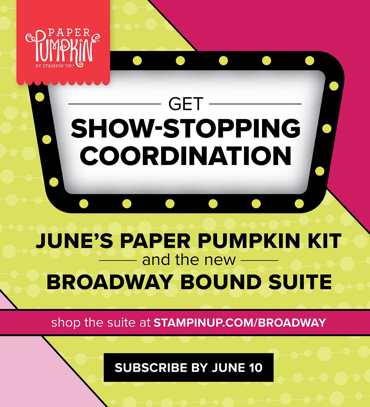 Stampin Up Broadway Bound Suite and June Paper Pumpkin Kit - Jeanie Stark StampinUp